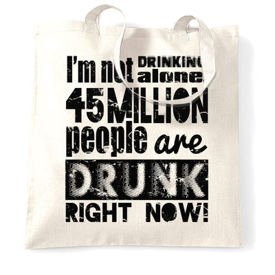 Novelty Tote Bag I'm Not Drinking Alone Statistic