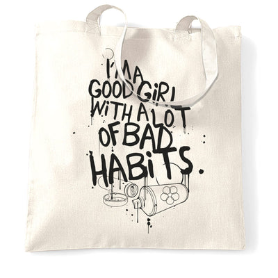 Slogan Tote Bag I'm A Good Girl With Lots Of Bad Habits