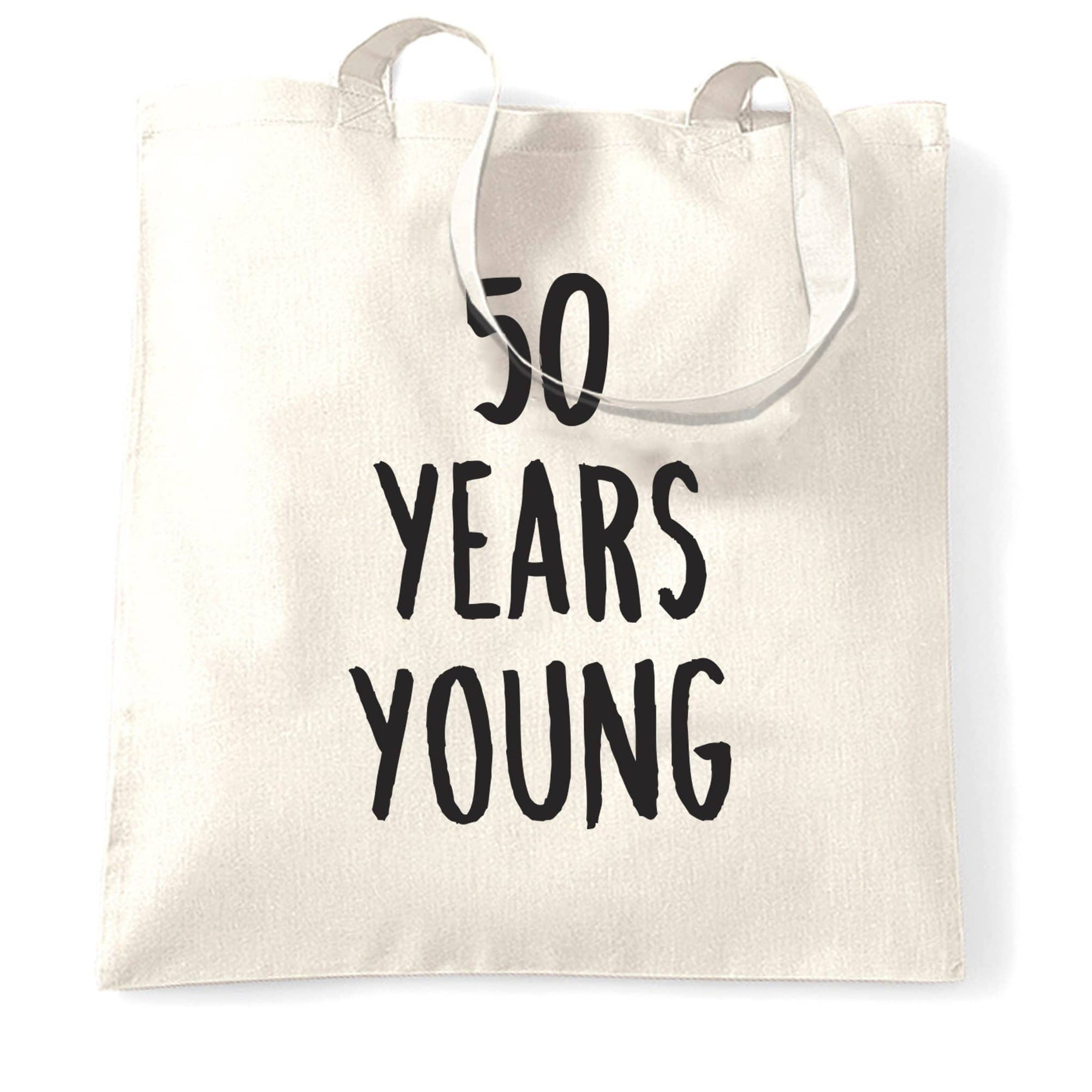 50th Birthday Joke Tote Bag 50 Years Young Novelty Text