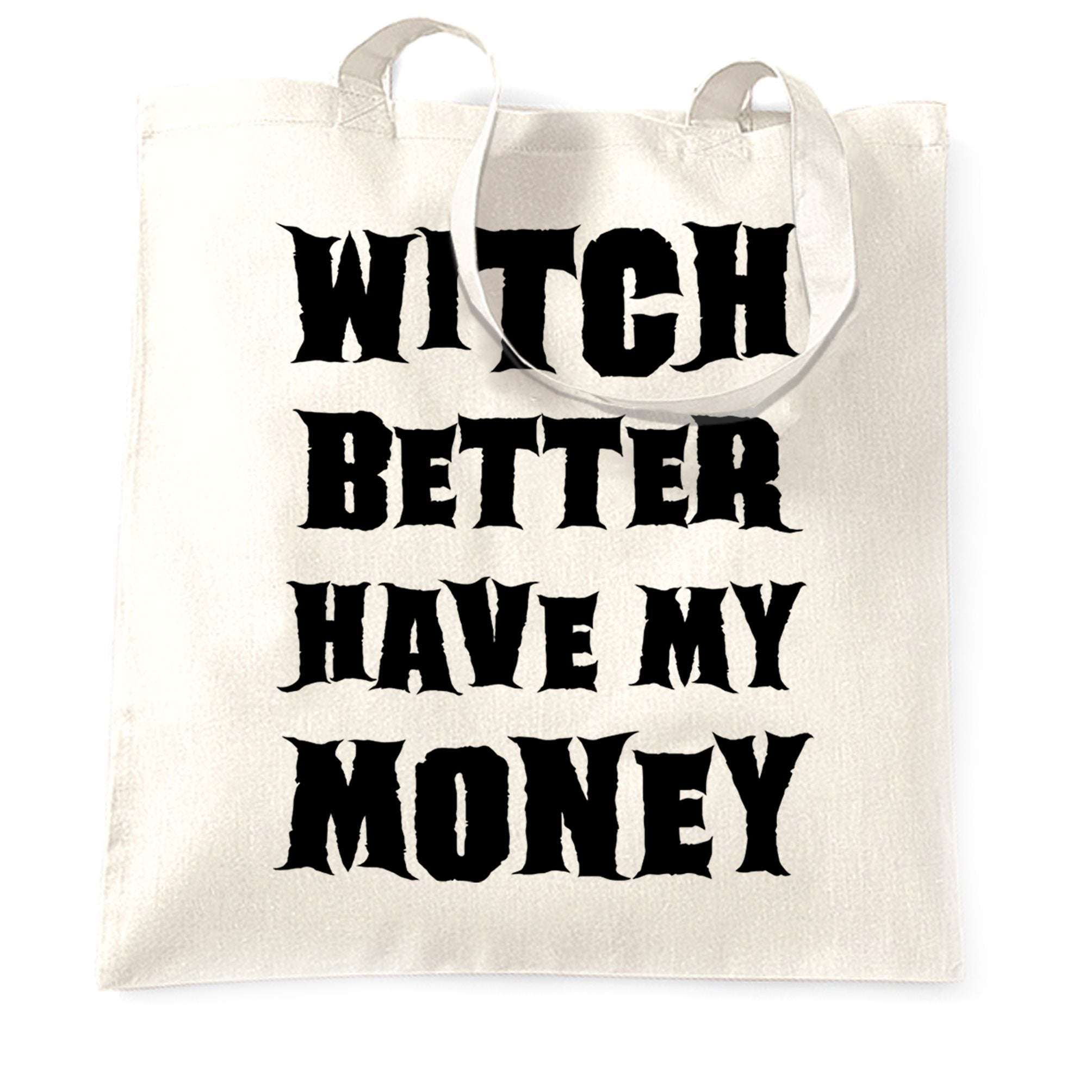 Halloween Tote Bag Witch Better Have My Money
