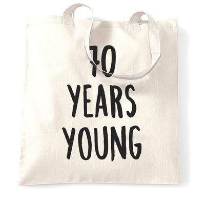 70th Birthday Joke Tote Bag 70 Years Young Novelty Text