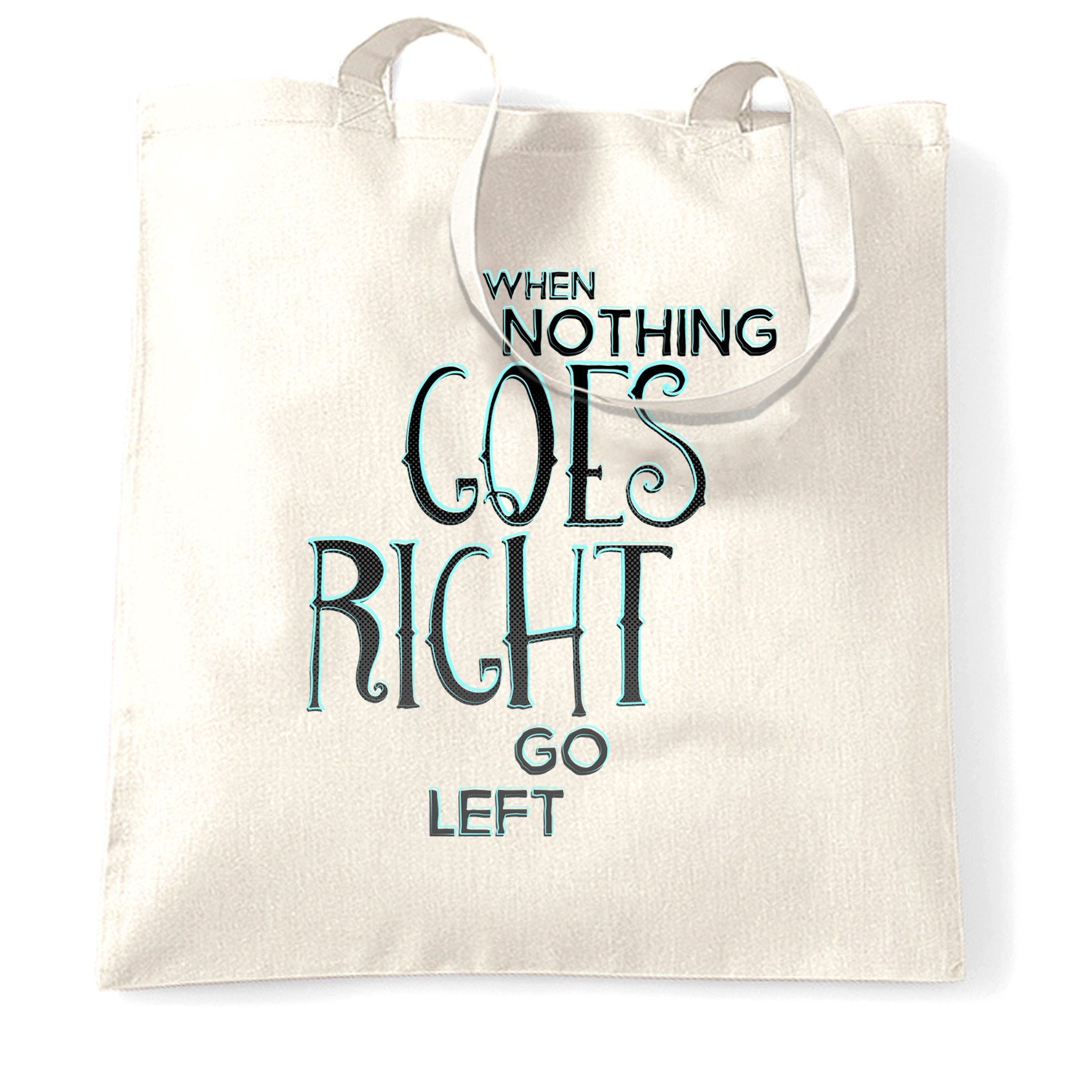 Motivational Tote Bag When Nothing Goes Right Quote