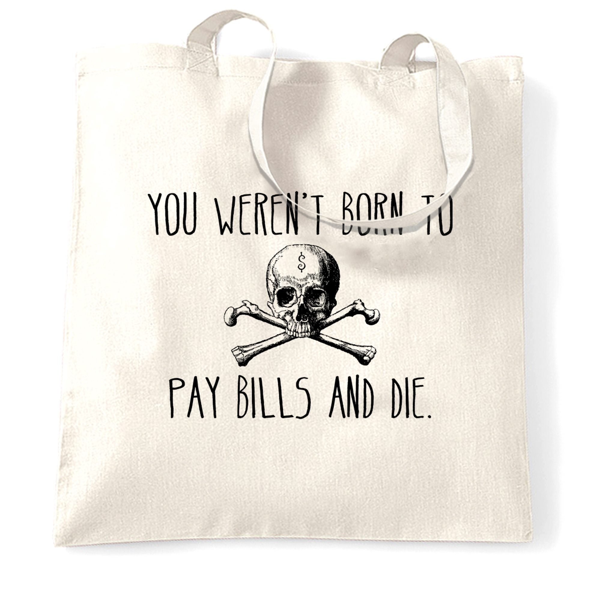 Motivational Tote Bag You Weren't Born To Pay Bills