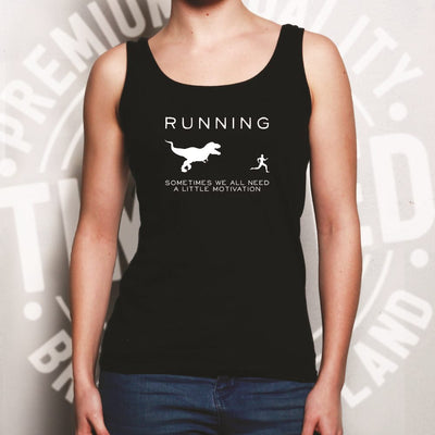 Running Ladies Vest Just Need Motivation T-Rex Top