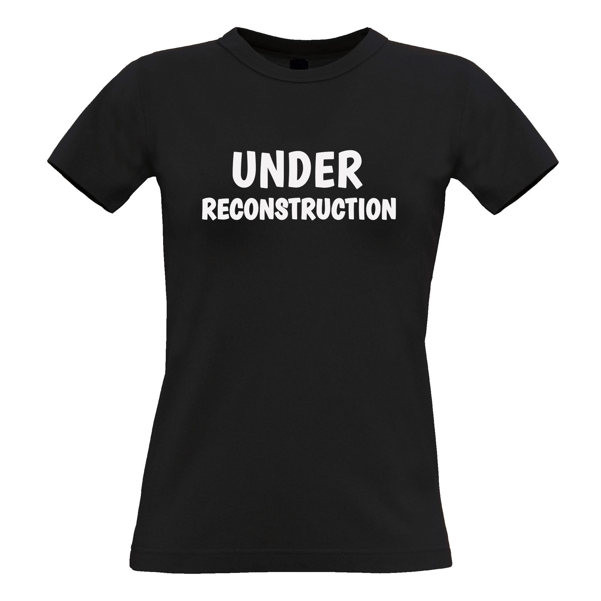 Novelty Gym Womens TShirt Under Reconstruction Slogan