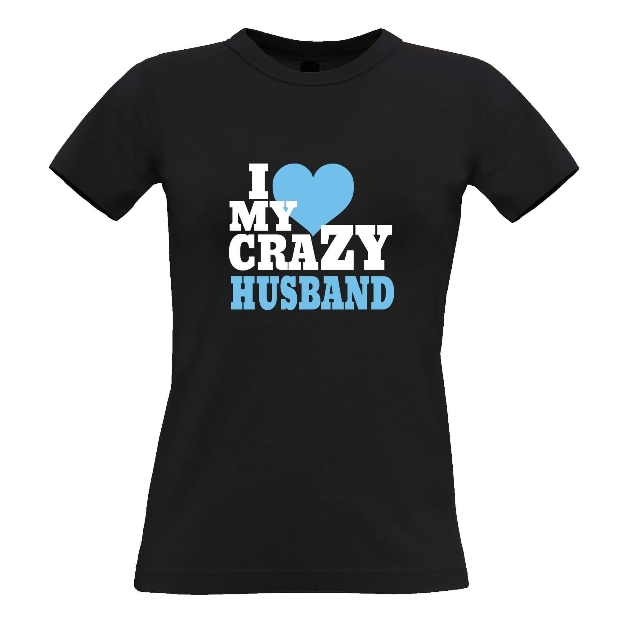 Fun Couples Womens T Shirt I Love My Crazy Husband