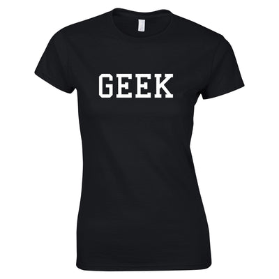 GEEK Womens Tee College Style Printed Slogan
