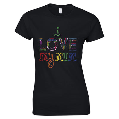 Mother's Day Womens T Shirt I Love My Mum Mom Slogan