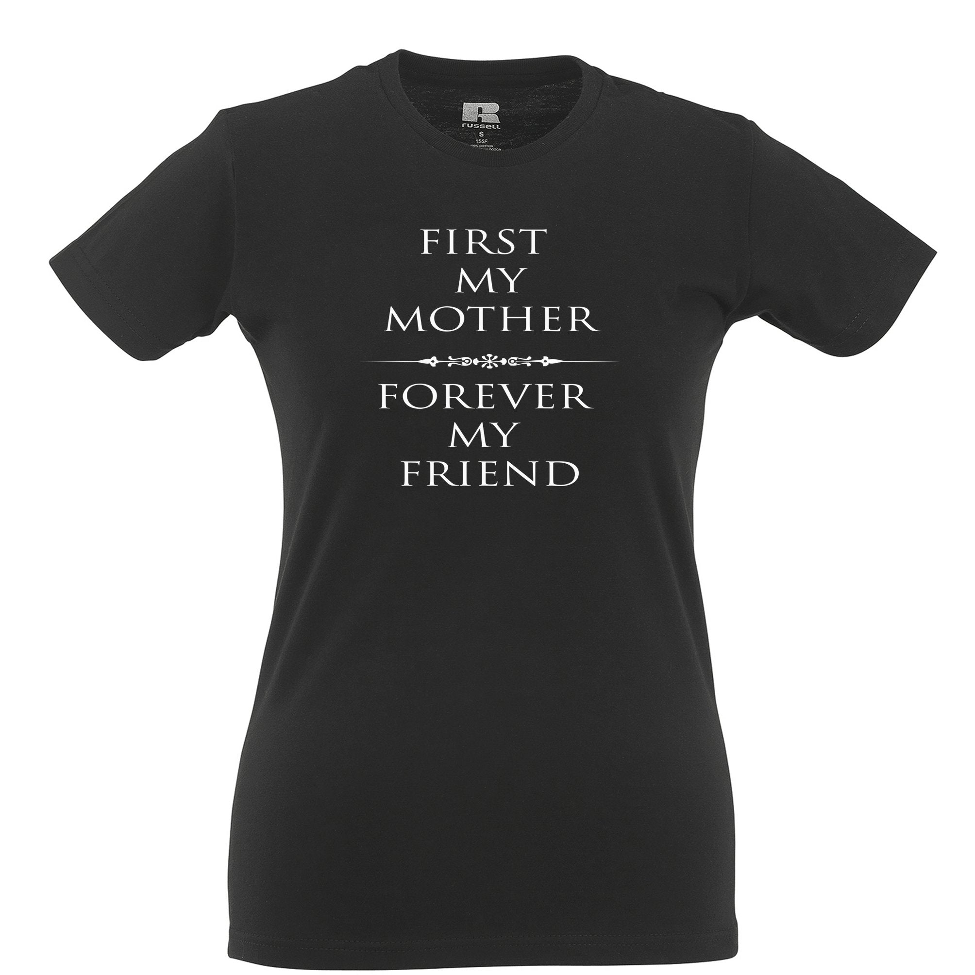 Mother's Day Womens T Shirt First My Mum, Forever My Friend