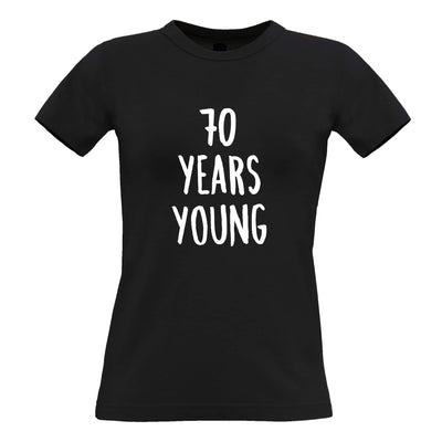 70th Birthday Joke Womens T Shirt 70 Years Young Novelty Text