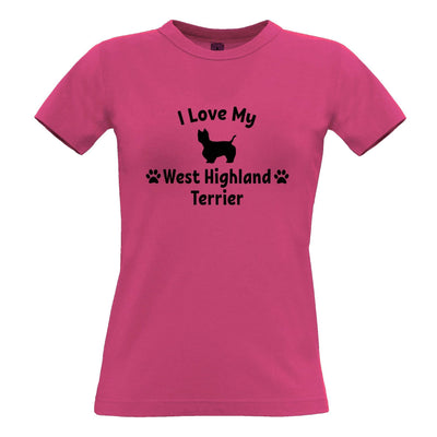 Dog Owner Womens T Shirt I Love My West Highland Terrier