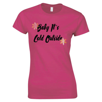 Christmas Womens T Shirt Baby, It's Cold Outside Slogan