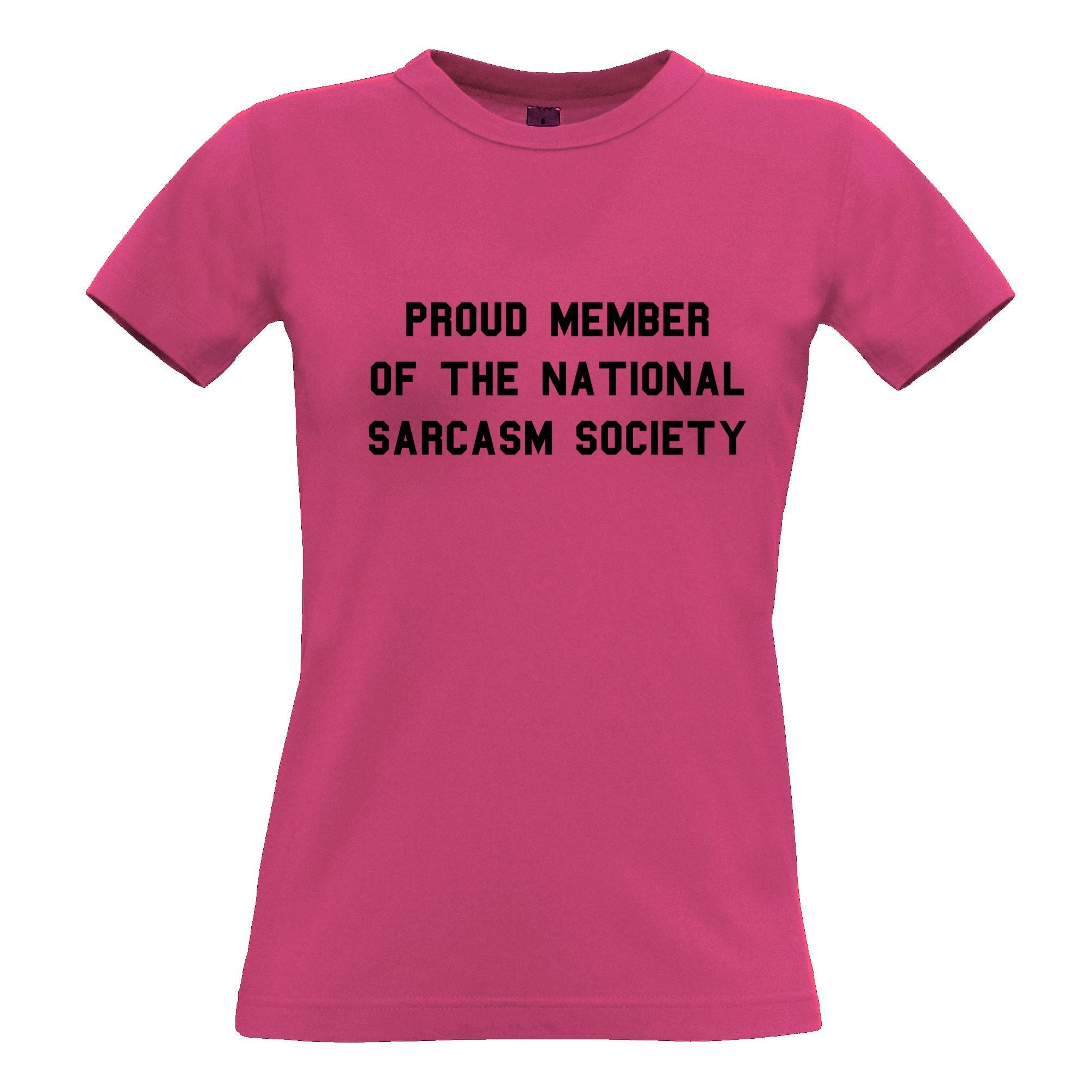 Novelty Womens T Shirt Proud Member Of The Sarcasm Society