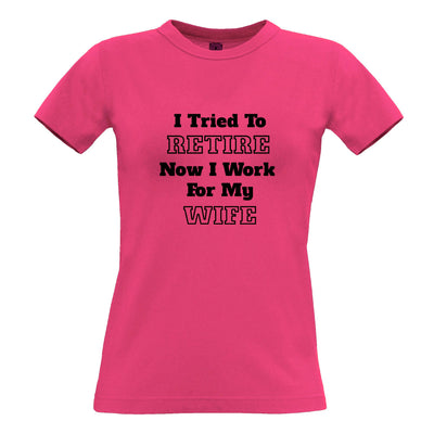 Funny Retirement Womens TShirt I Tried to Retire... Tee
