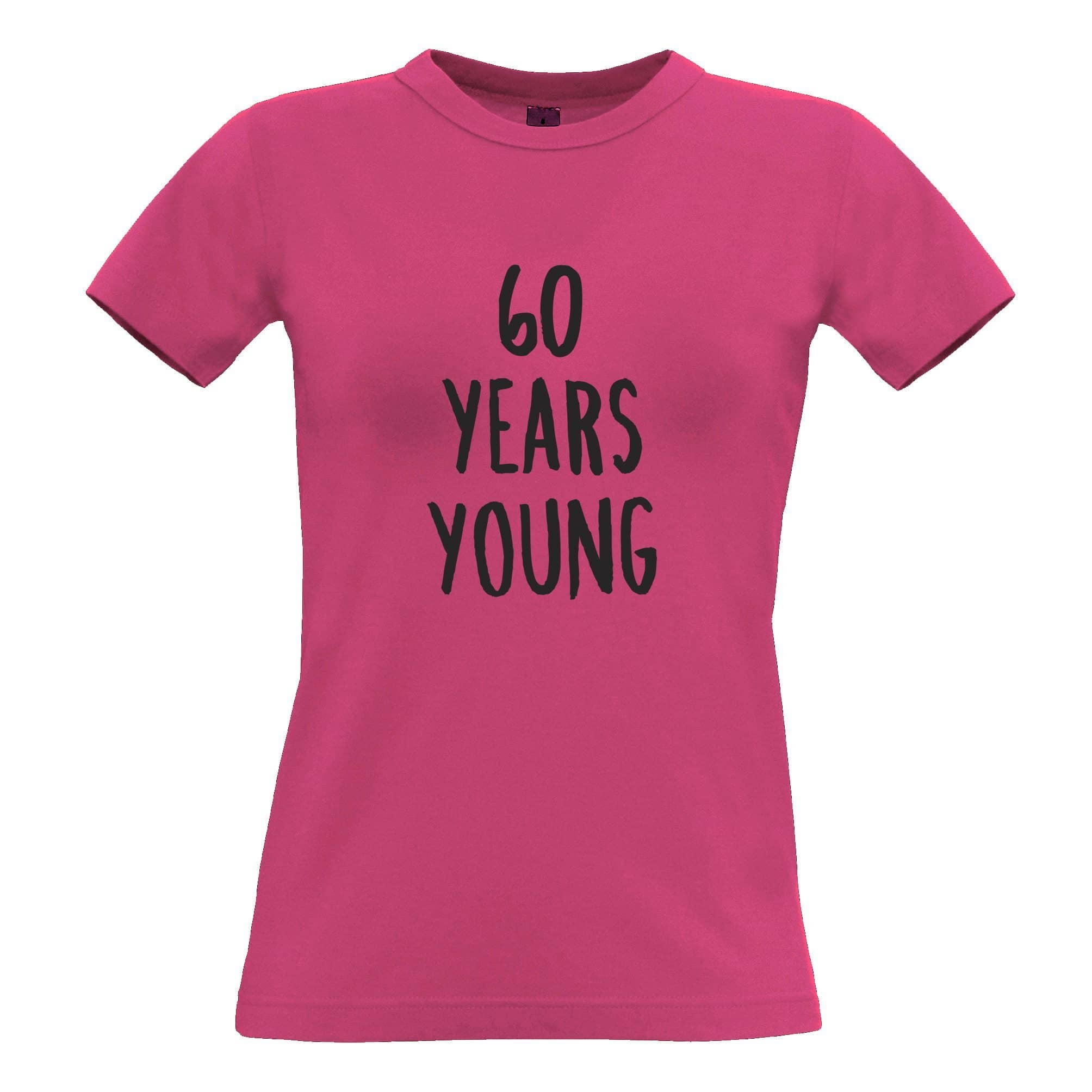 60th Birthday Joke Womens T Shirt 60 Years Young Novelty Text