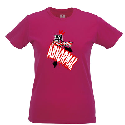Novelty Weird Womens T Shirt I'm Perfectly Abnormal Slogan