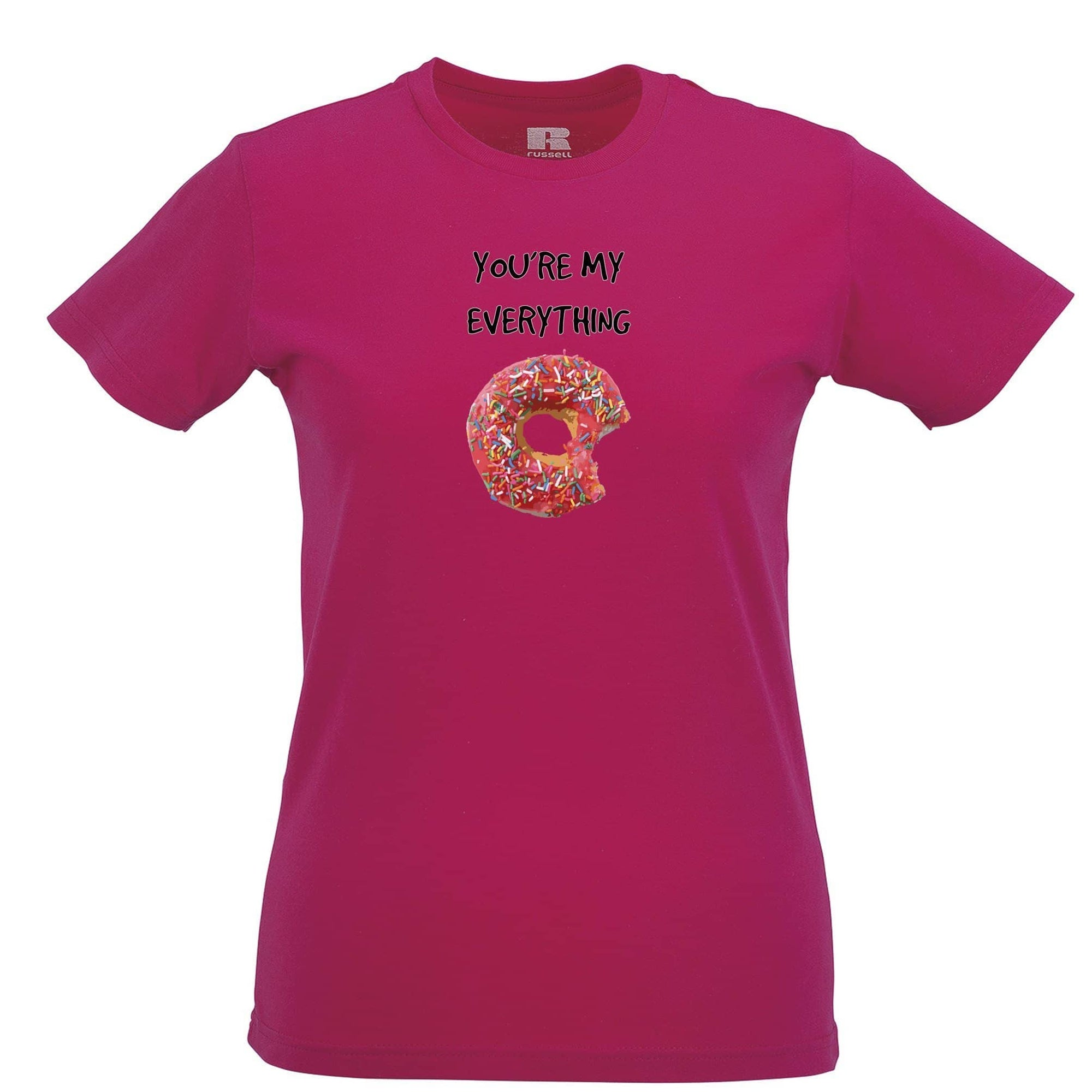 Food Womens T Shirt You're My Everything Donut Novelty Slogan