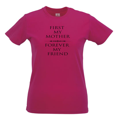 Mother's Day Womens TShirt First My Mum, Forever My Friend