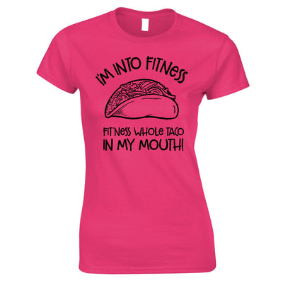 Funny Womens T Shirt I'm Into Fitness Whole Taco In My Mouth Tee