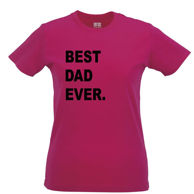 Best Dad Ever Womens T Shirt Parent Family Slogan