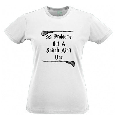 99 Problems But A Snitch Aint One Womens T Shirt Tee