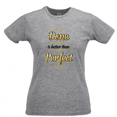 Motivational Womens T Shirt Done Is Better Than Perfect Quote