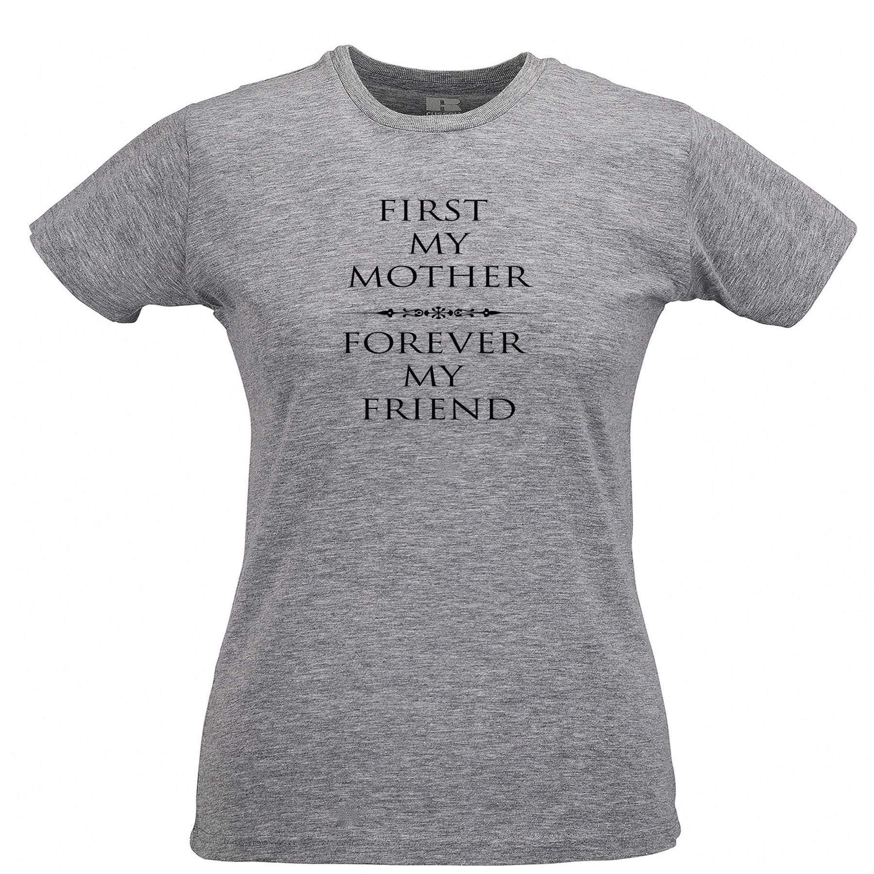 767bdfa5 Mother's Day Womens Tee First My Mum, Forever My Friend