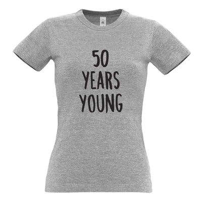 50th Birthday Joke Womens TShirt 50 Years Young Novelty Text