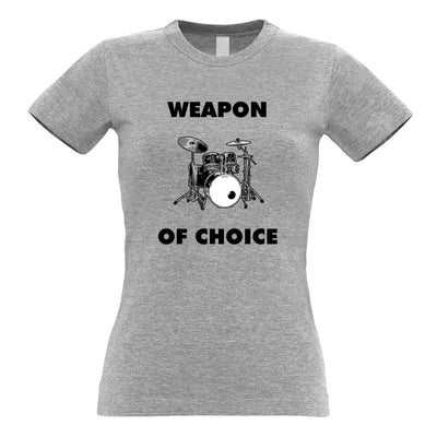 Novelty Music Womens T Shirt Weapon of Choice Drums