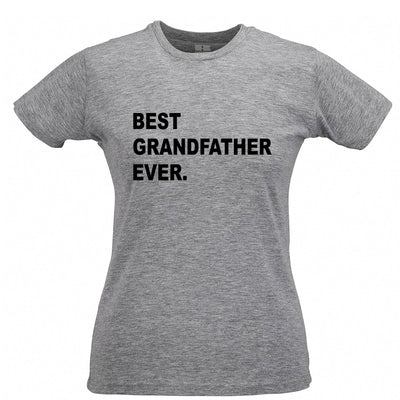 Best Grandfather Ever Womens T Shirt Parent Family Slogan
