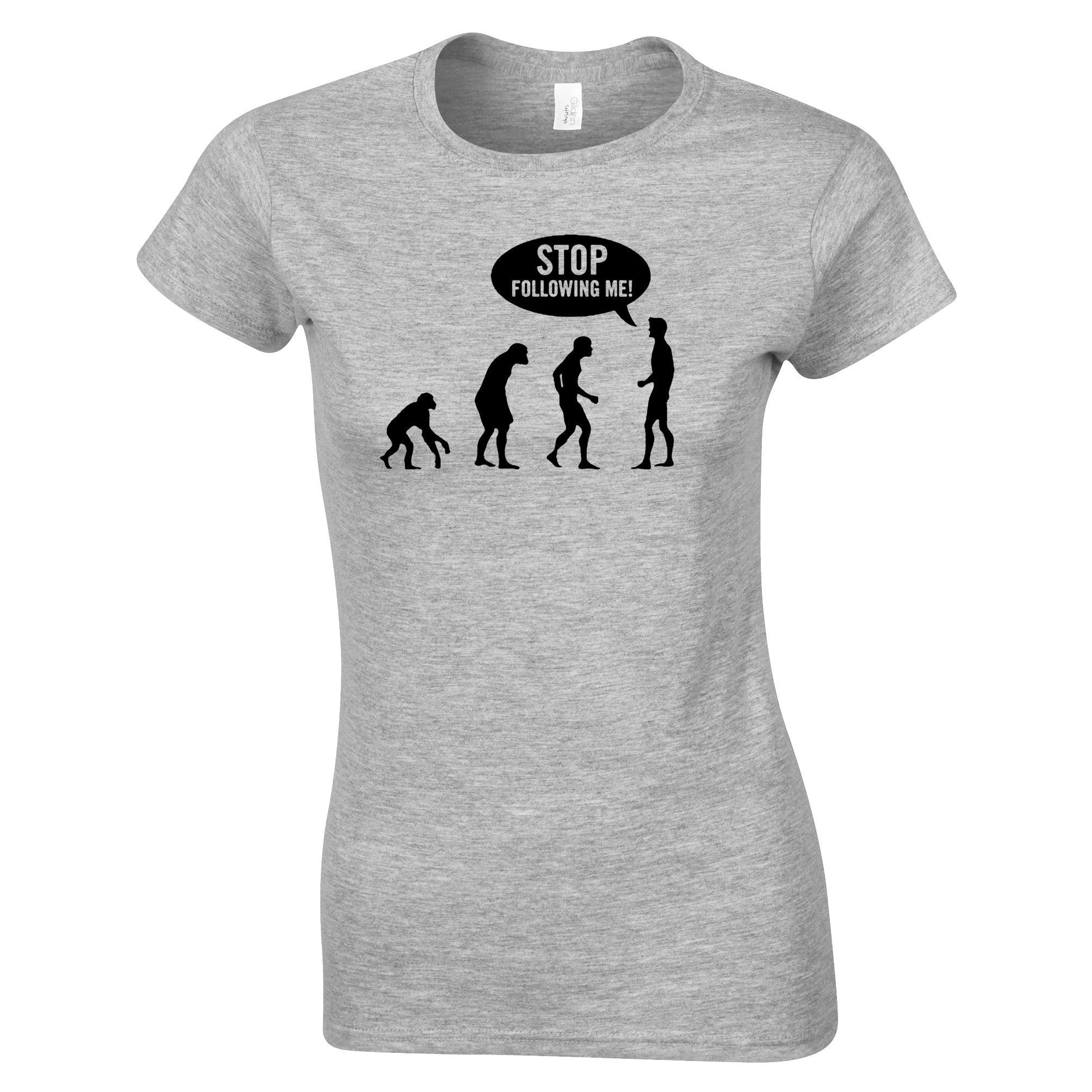 Stop Following Me Novelty Womens T Shirt Evolution Parody