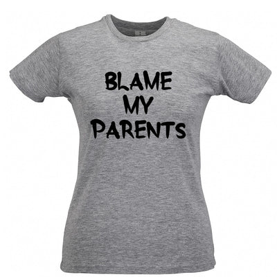 Novelty Slogan Womens T Shirt Blame My Parents Joke