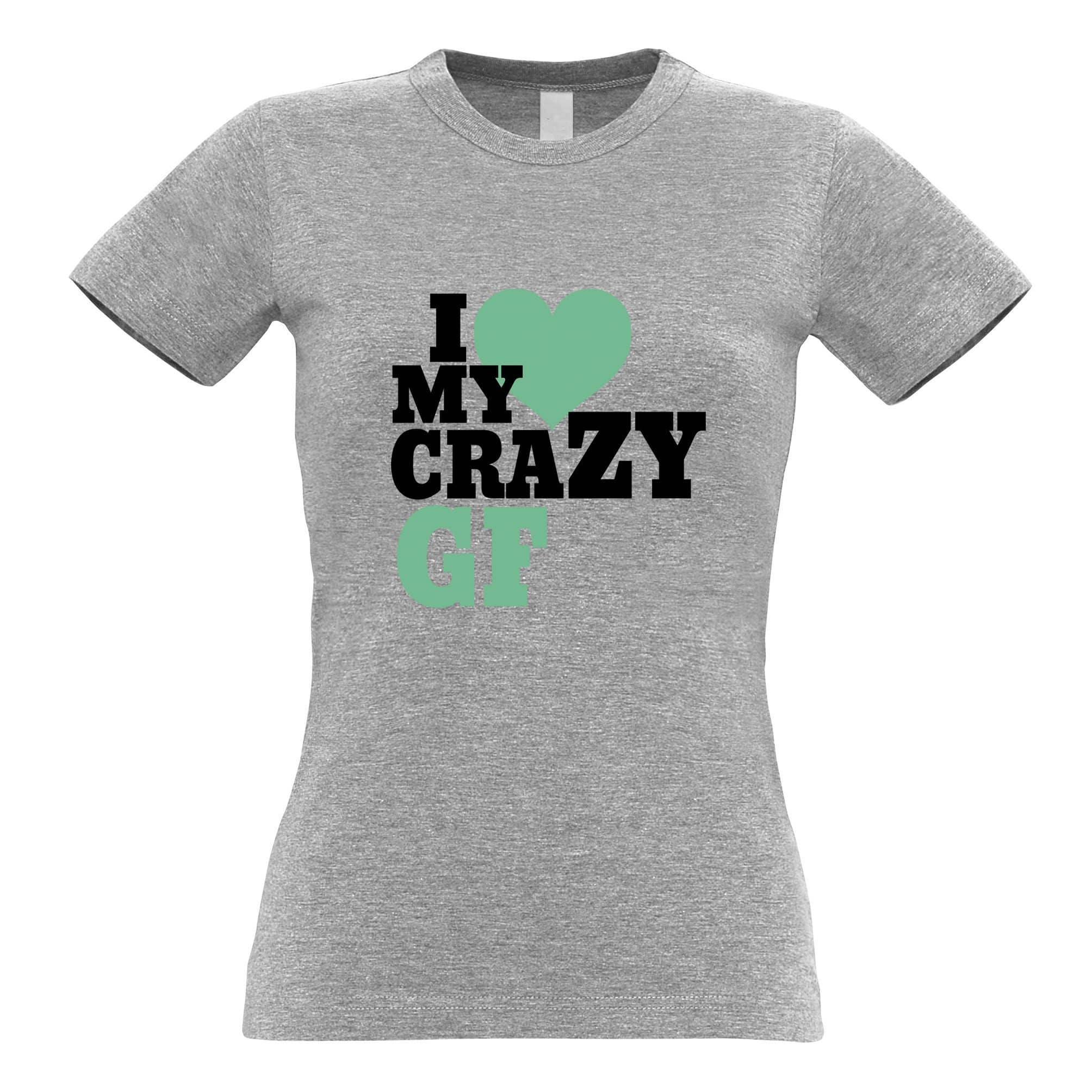 Fun Couples Womens T Shirt I Love My Crazy Girlfriend
