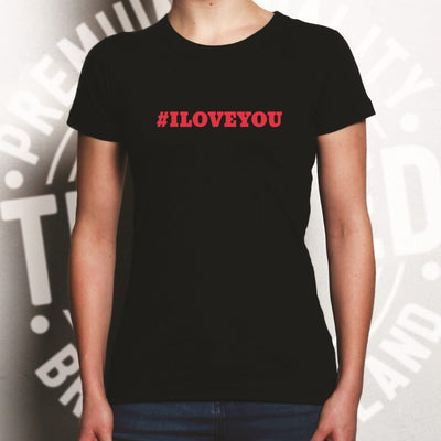Trendy Internet Womens T Shirt Hashtag I LOVE YOU