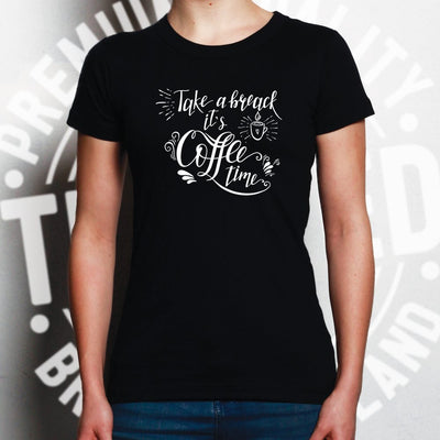 Novelty Slogan Womens T Shirt Take A Break It's Coffee Time