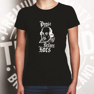 Novelty Parody Womens T Shirt Prose Before Hoes Shakespeare