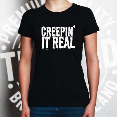 Novelty Halloween Womens T Shirt Creepin' It Real Joke