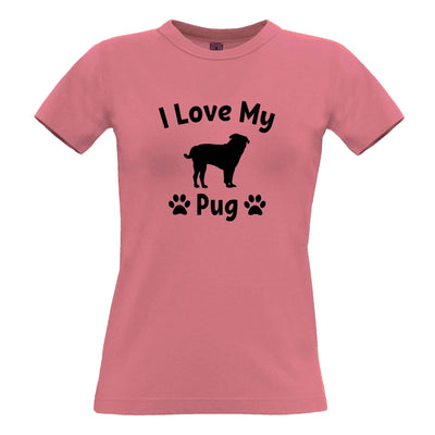Dog Owner Womens TShirt I Love My Pug Slogan