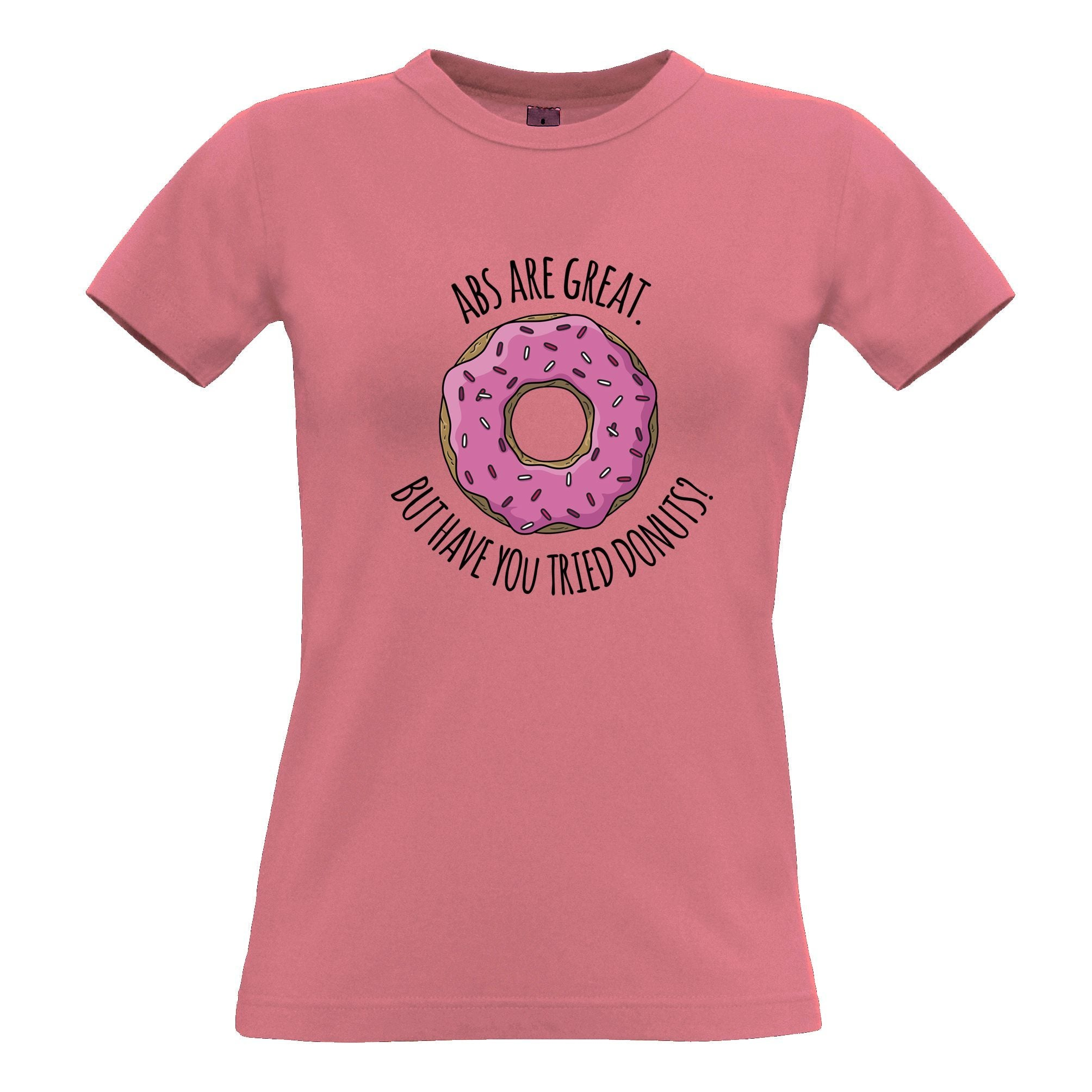Joke Womens TShirt Abs Are Great But Have You Tried Donuts?