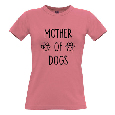 Novelty Pet Womens T Shirt Mother Of Dogs Slogan