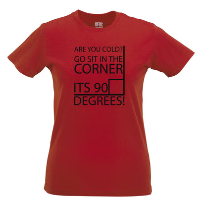 Nerd Womens T Shirt Cold? Sit In The Corner! It's 90 Degrees!