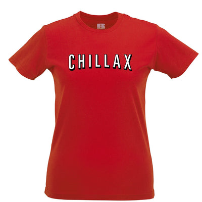 TV And Chill Womens T Shirt Chillax Stylised Text Slogan