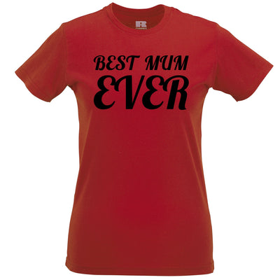 Mothers Day Womens Tee Best Mum Ever Slogan
