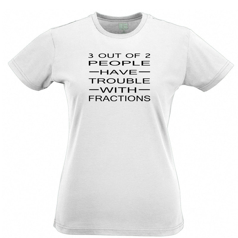 Funny Math Womens Tee 3 Out Of 2 People Fractions Joke