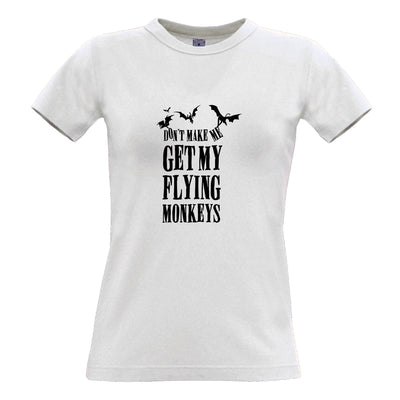 Halloween Womens TShirt Don't Make Me Get My Flying Monkeys