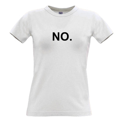 Novelty Womens TShirt With Just The Word No.
