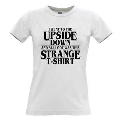 Went To The Upside Down Got This Strange Womens T Shirt Thing
