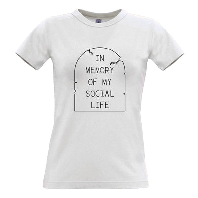 Novelty Womens TShirt In Memory Of My Social Life Tombstone