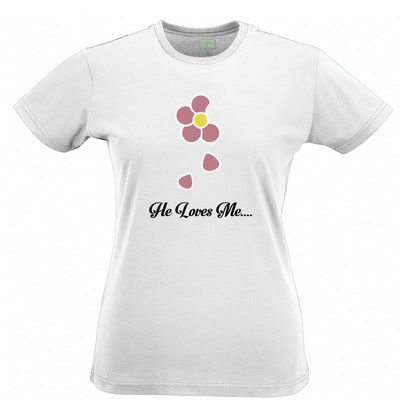 Cute Summer Womens T Shirt He Loves Me... Flower Slogan