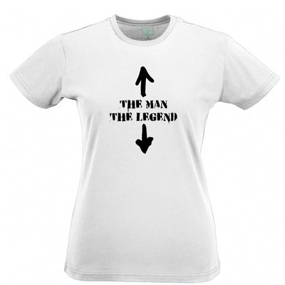 Cool Womens TShirt The Man, The Legend Novelty Funny Slogan Tee